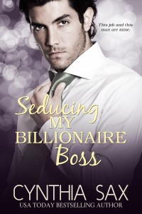 Seducing My Billionaire Boss from Cynthia Sax